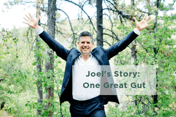 Joel's Story: One Great Gut | Institute for Natural Medicine